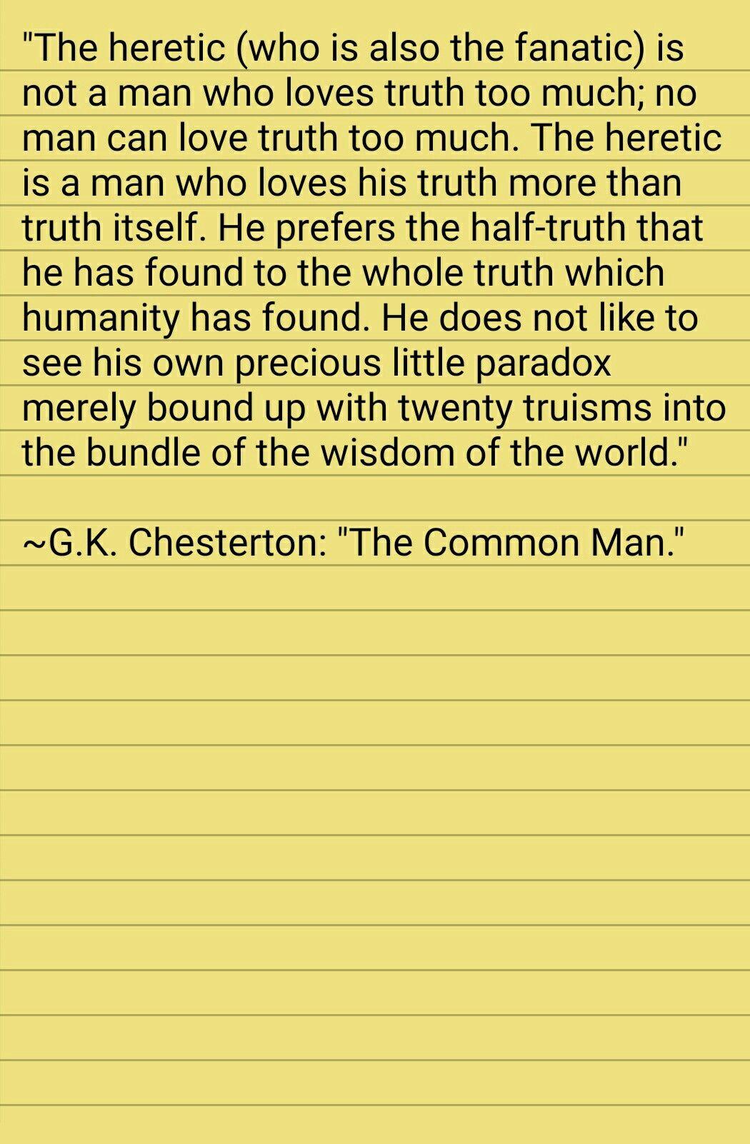 The Common Man Gkc Chesterton Quote Heretic Half Truth Love Gk Essay Pdf