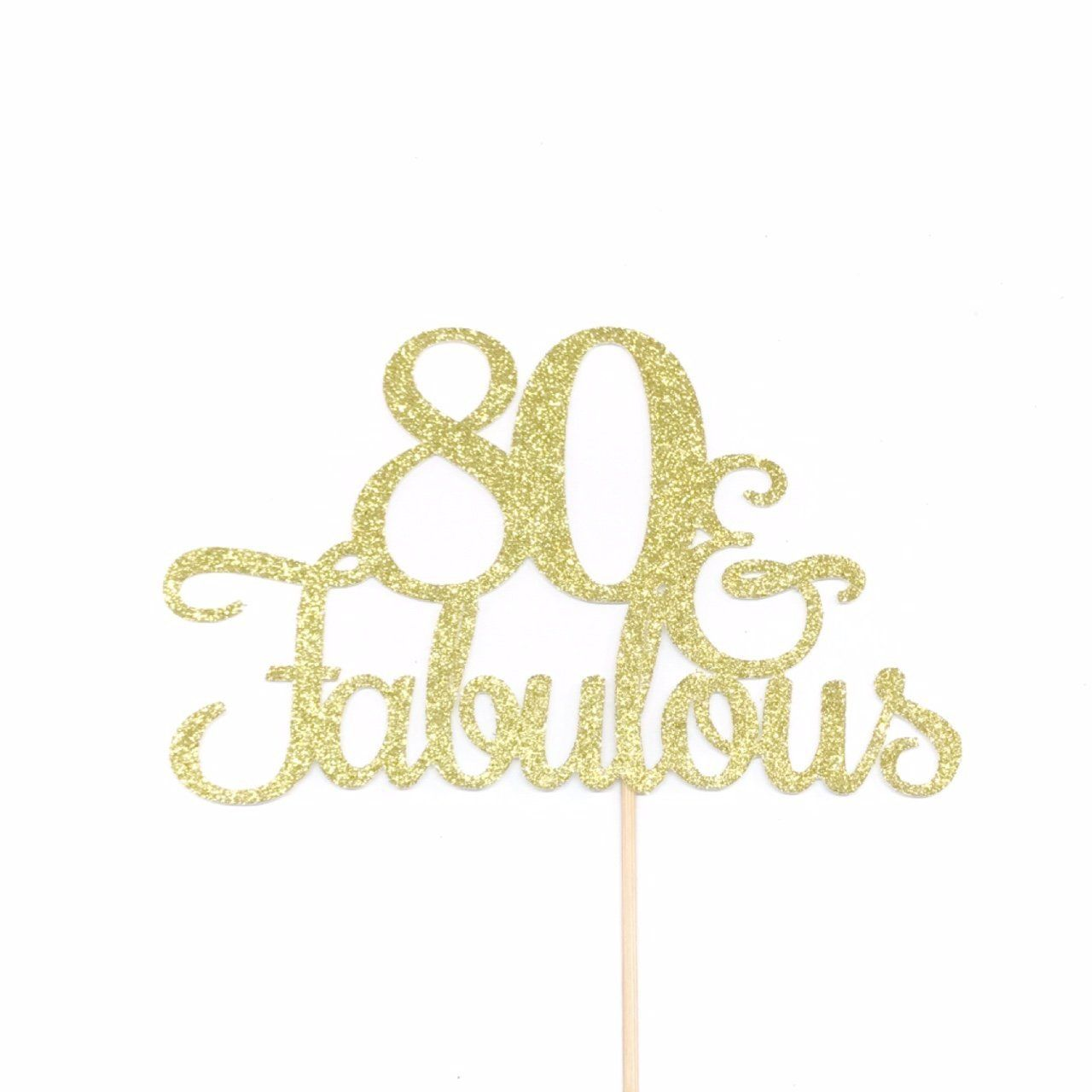 Glitter Cake Topper Eighty Birthday and Fabulous Cake Topper 80 and Fabulous Cake Topper 80 Cake Topper Happy 80th 80th Birthday Party Birthday Cake Topper 80th Birthday Decorations