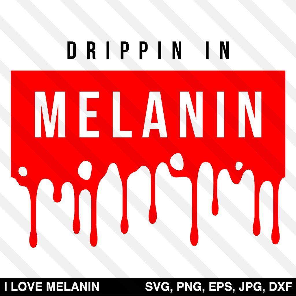 Download Drippin In Melanin SVG | Image paper, Design files, Fonts