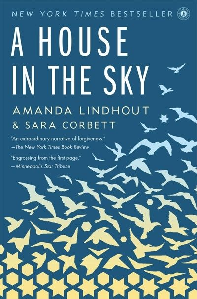 """By concentrating on what I was grateful for, I was able to stave off despair."" A House in the Sky by Amanda Lindhout and Sara Corbett."