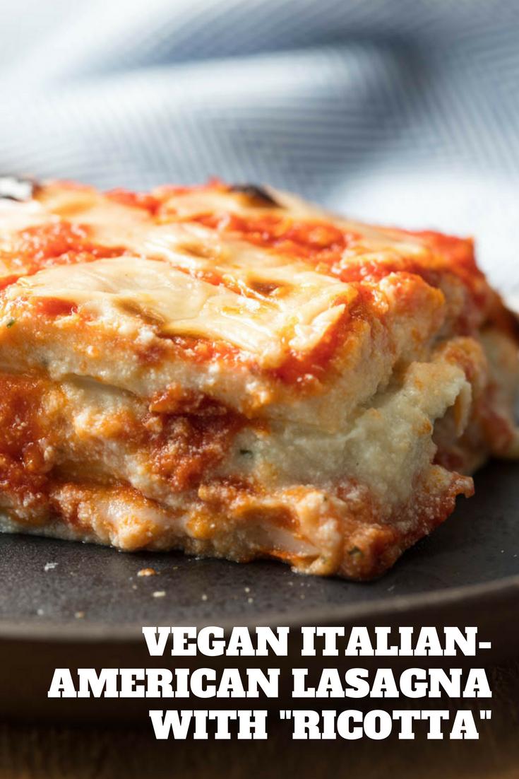 Vegan Italian American Lasagna With Ricotta