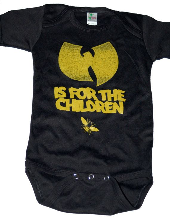 5f26316f Wu-tang is for the children onesie (wutang) on Etsy, $13.50....all i need  is that darn baby