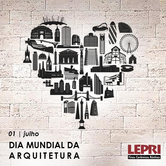 No dia 1º de julho é comemorado o Dia Mundial da Arquitetura.