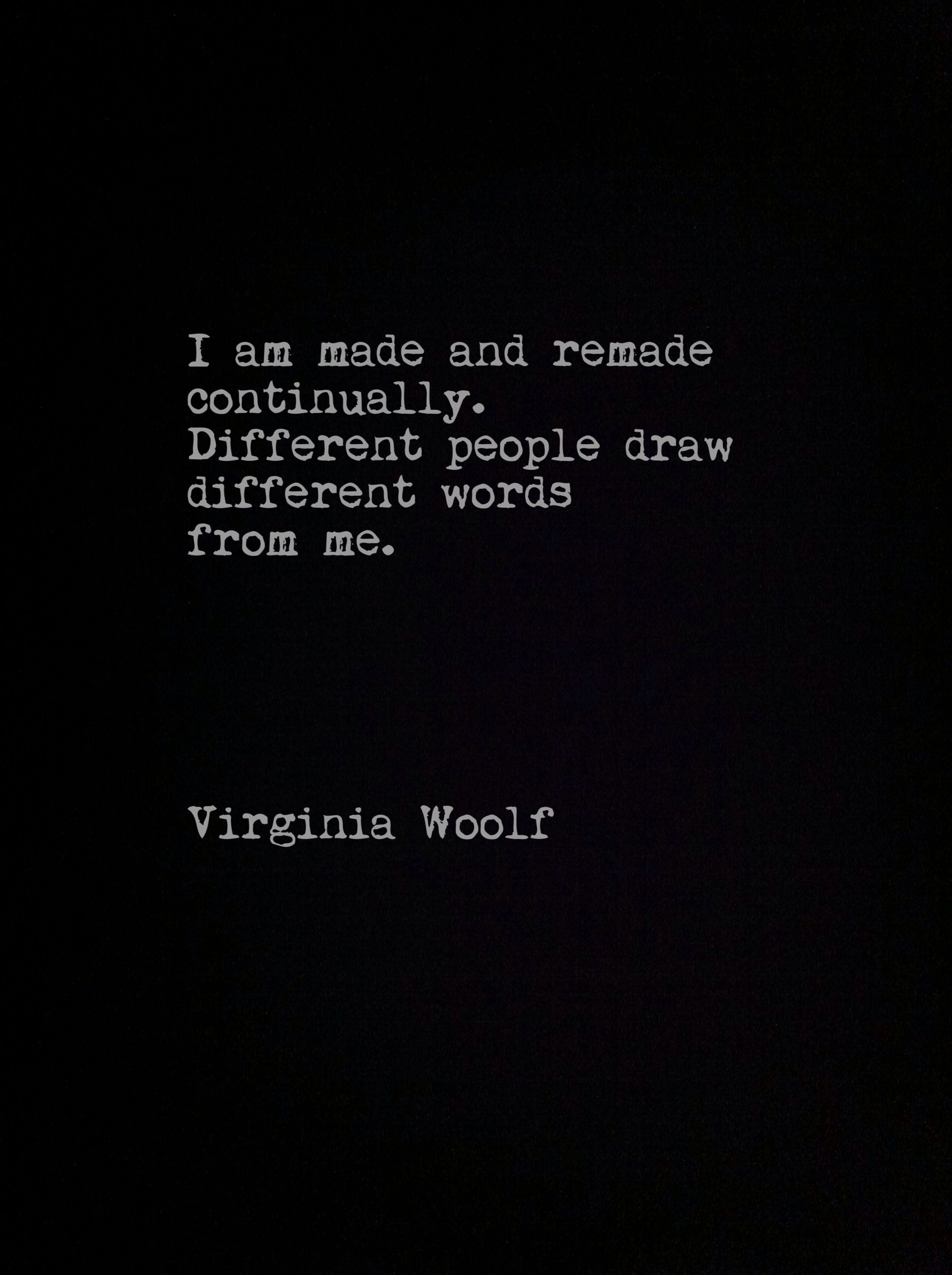 Virginia Woolf Quote Different People Draw Different Things From