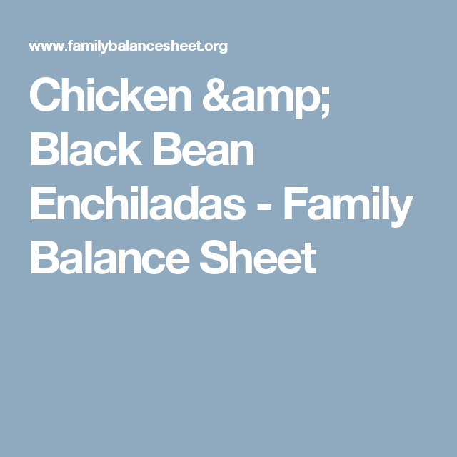 Chicken  Black Bean Enchiladas  Balance Sheet Black Bean
