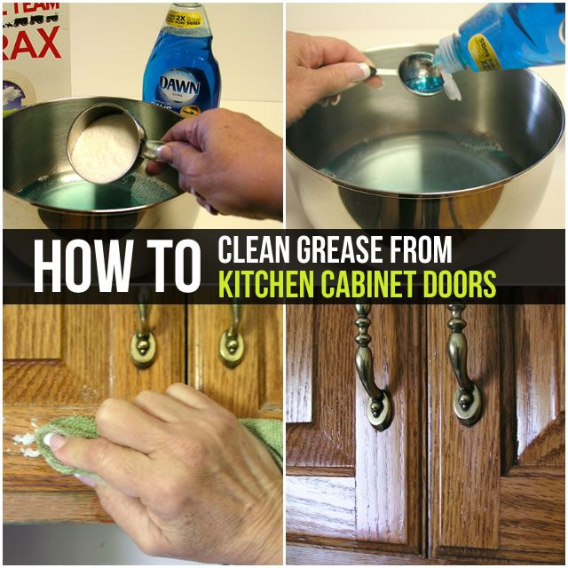 How To Clean Grease From Kitchen Cabinet Doors Clean Kitchen