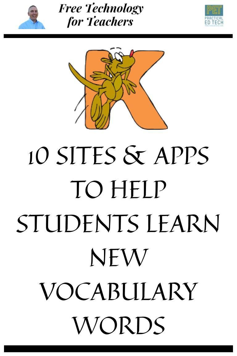 Ten Sites Apps To Help Students Learn New Vocabulary Words