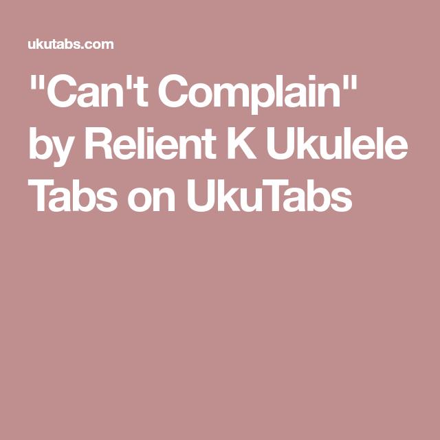 Cant Complain By Relient K Ukulele Tabs On Ukutabs Ukulele
