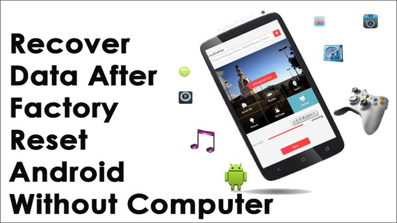 How To Recover Lost Deleted Photo After Factory Reset On Android