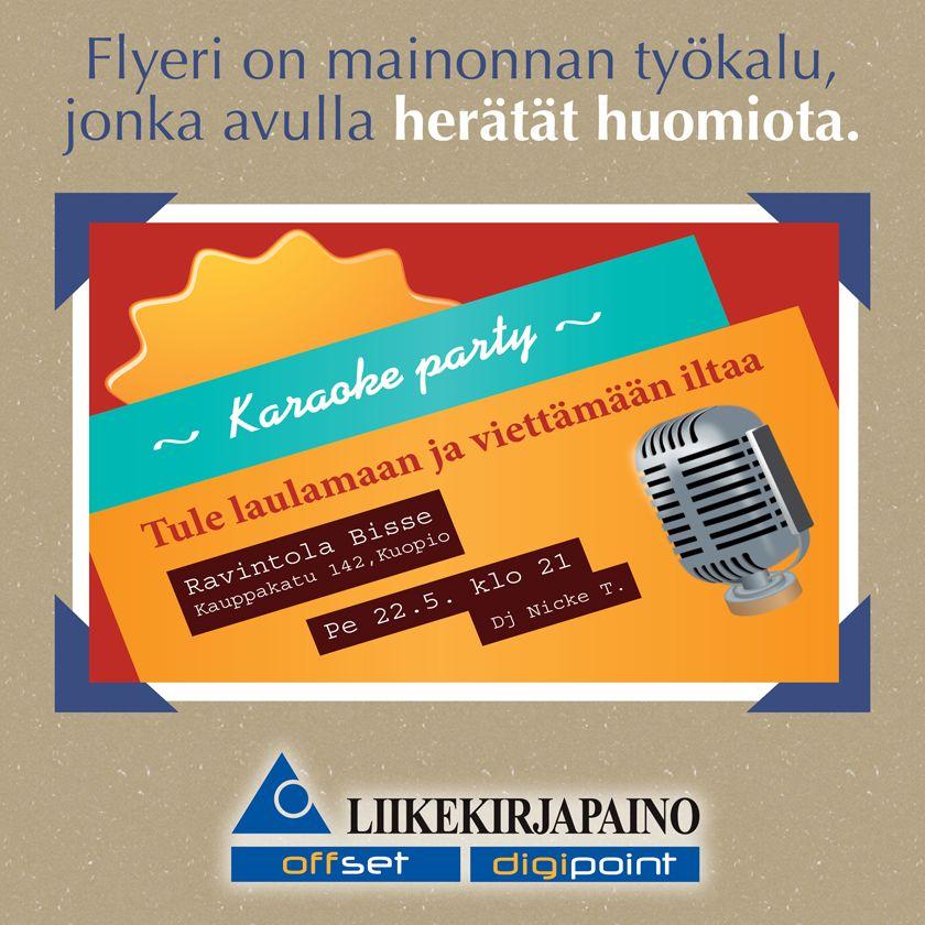 Flyeri on mainonnan työkalu, jonka avulla herätät huomiota. Yuo make attention with flyer.