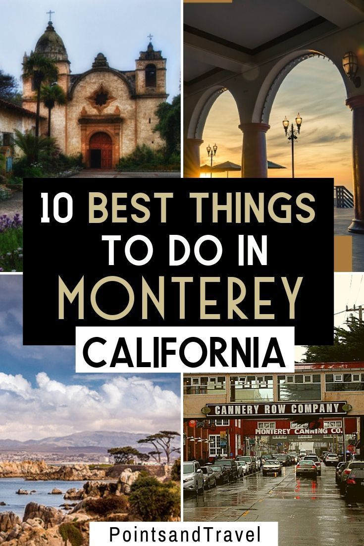 10 of the BEST things to do in Monterey CA #travelnorthamerica