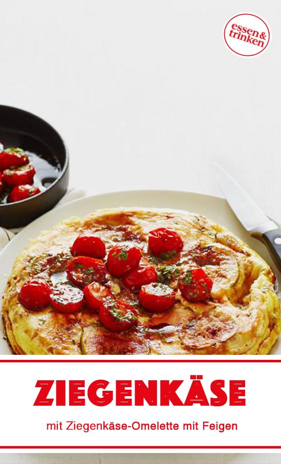 Ziegenkase Omelette Mit Feigen Rezept Rezepte Essen Und Trinken Kochrezepte