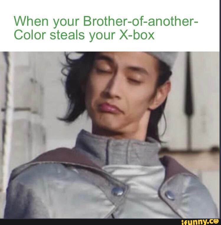 When Your Brother Of Another Color Steals Your X Box Ifunny Kamen Rider Zi O Kamen Rider Popular Memes