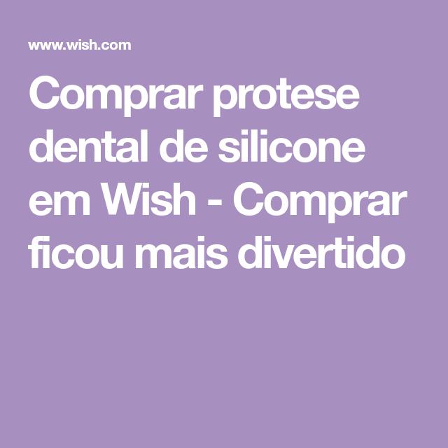 Comprar Protese Dental De Silicone Em Wish Comprar Ficou Mais