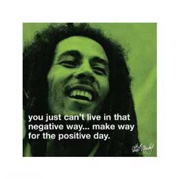 """""""Bob Marley - Positive Day"""" - Famous Quote posters and prints available at Barewalls.com"""