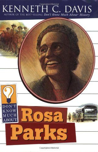 Dont Know Much About Rosa Parks By Kenneth C Davis Did Young