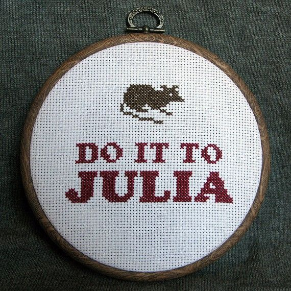 1984 Book 3 Chapter 1 Quotes: Do It To Julia - Cross Stitch (George Orwell, 1984)
