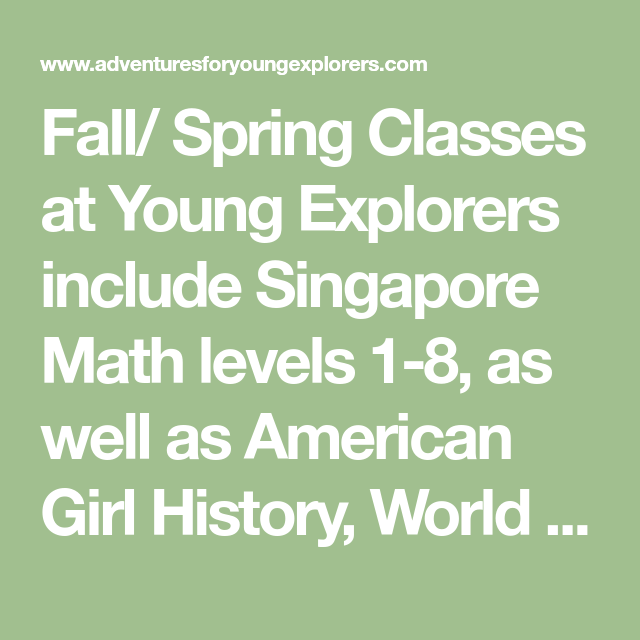 Fall/ Spring Classes at Young Explorers include Singapore ...
