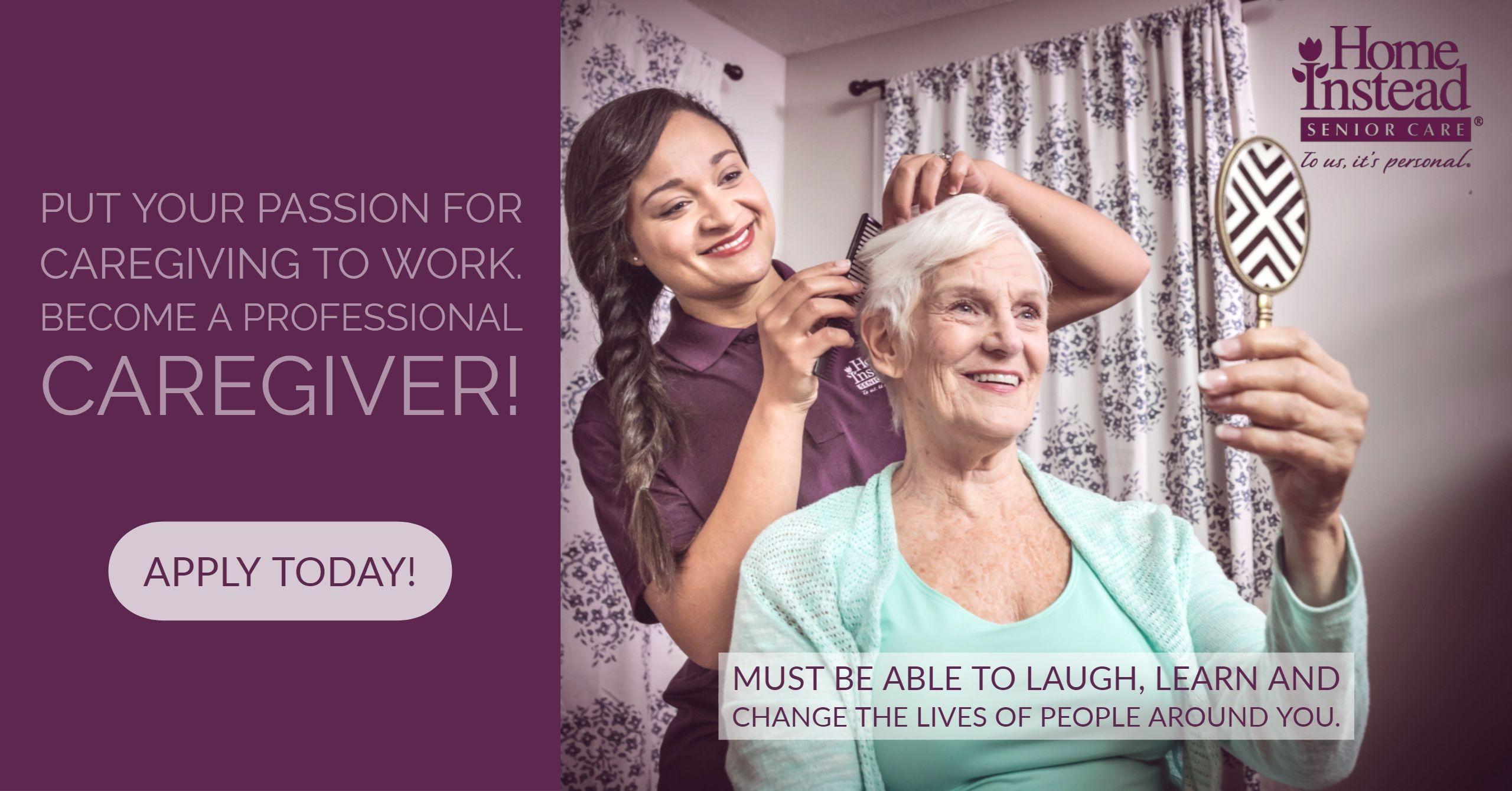 Become A Professional Caregiver Caregiver Care Jobs Home Instead