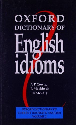 Download free Oxford Dictionary of English Idioms (Oxford