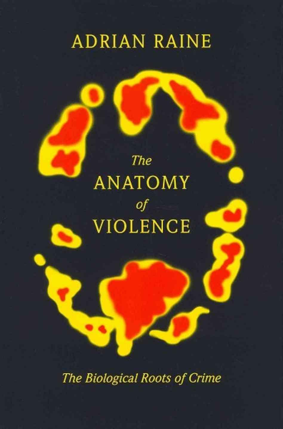 Criminologist Believes Violent Behavior Is Biological   Anatomy ...