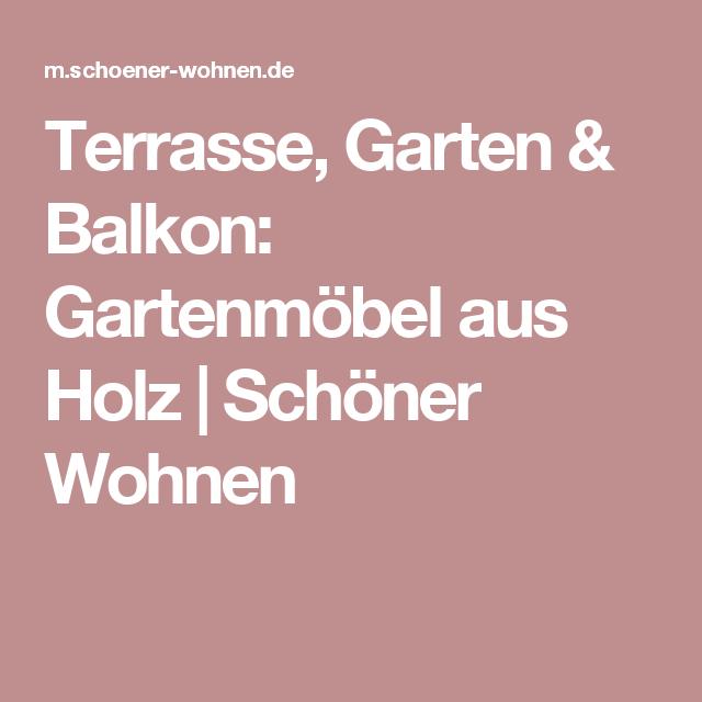 Terrasse, Garten & Balkon: Gartenmöbel aus Holz | Schöner Wohnen ...