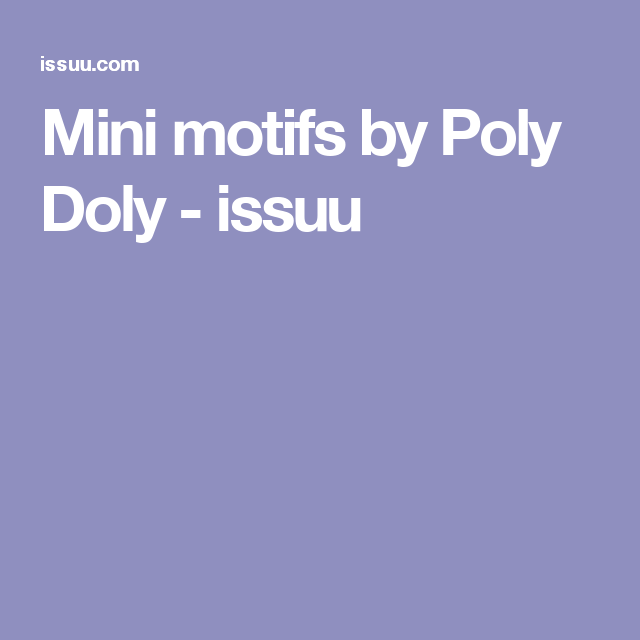 Mini motifs by Poly Doly - issuu