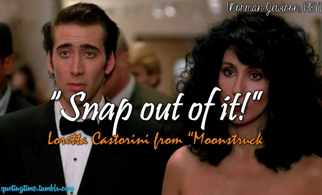 Moonstruck [Norman Jewinson, 1987] Movie lines, Movie