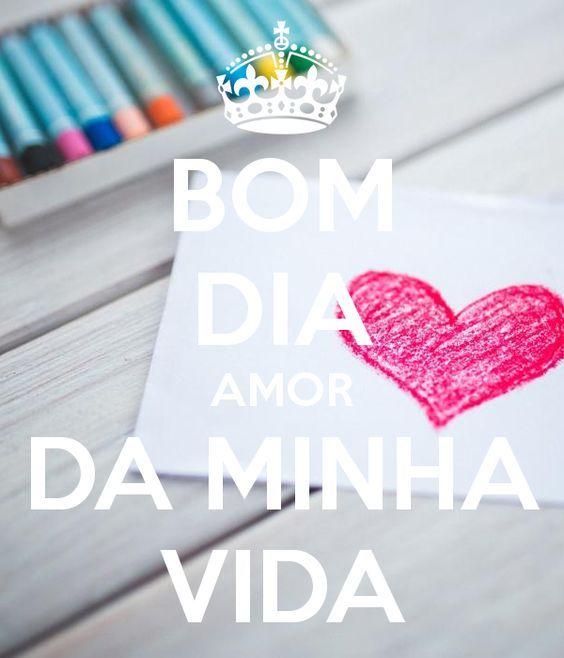 Imagens De Bom Dia Amor Da Minha Vida Bom Dia Pinterest Amor