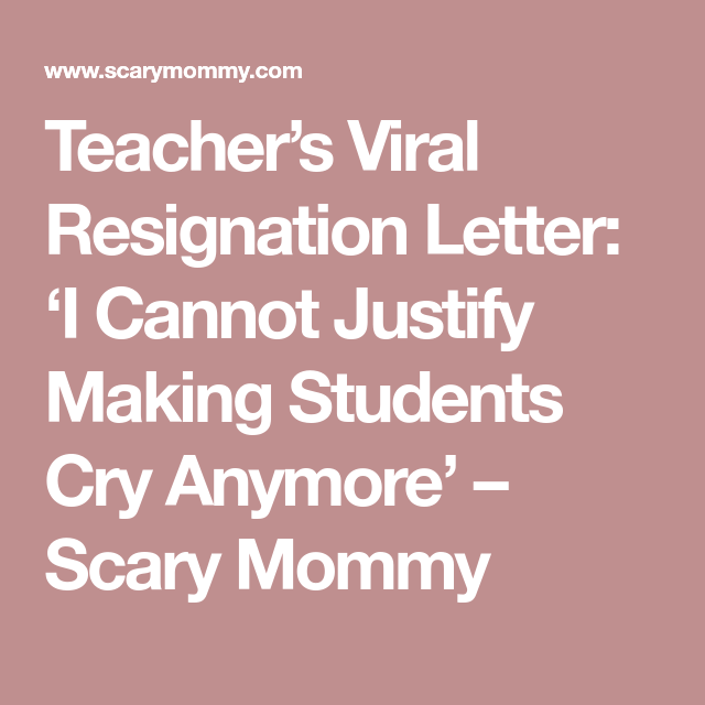 TeacherS Viral Resignation Letter I Cannot Justify Making