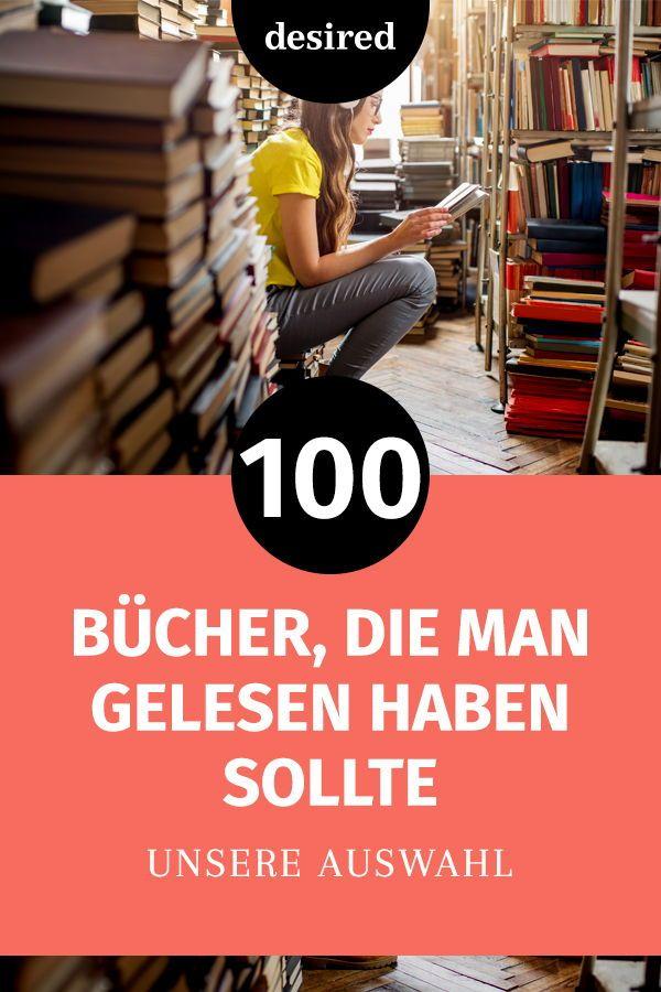 100 Bücher, die man gelesen haben sollte | desired.de