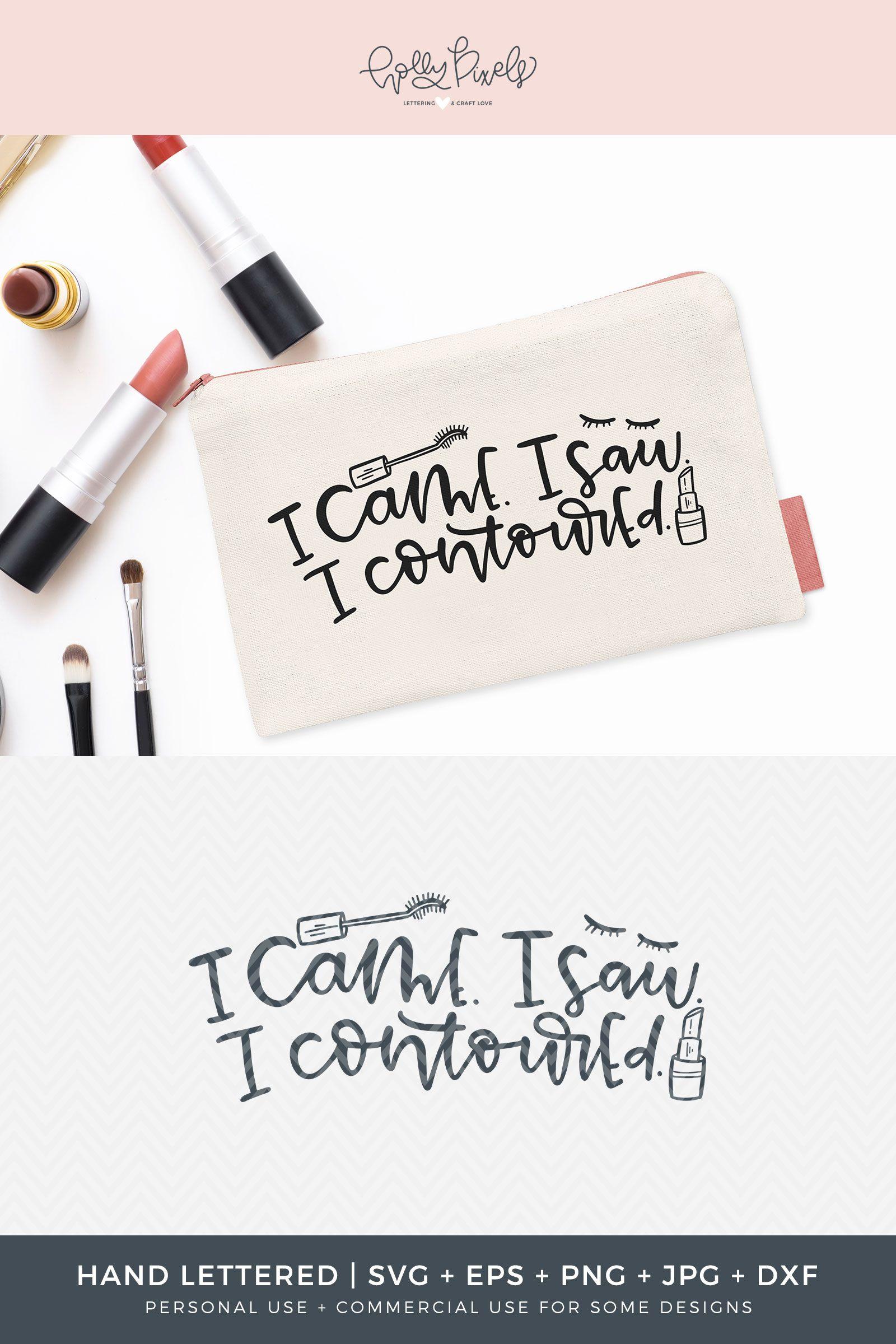 Cute makeup bag SVG File I came I saw I contoured by