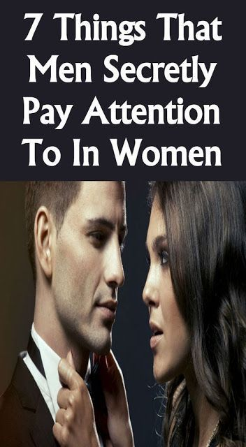 7 Things That Men Secretly Pay Attention To In Wom