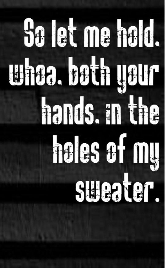 The Neighbourhood Sweater Weather Song Lyrics Song Quotes