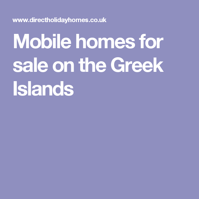 Incredible Mobile Homes For Sale On The Greek Islands Greece Mobile Download Free Architecture Designs Embacsunscenecom