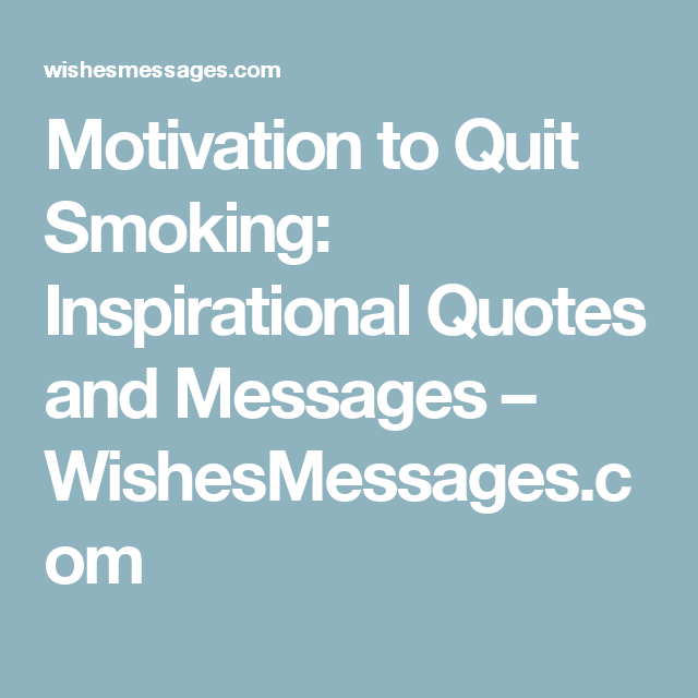 Quit Smoking Quotes: Motivation To Quit Smoking: Inspirational Quotes And
