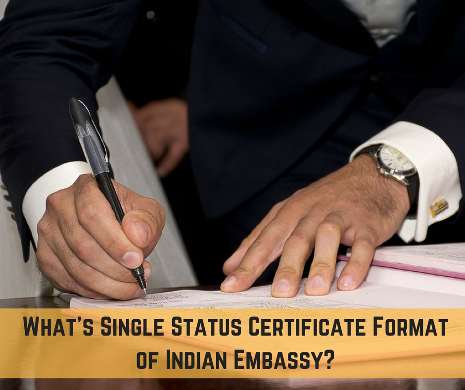 What's Single Status Certificate Format of Indian Embassy