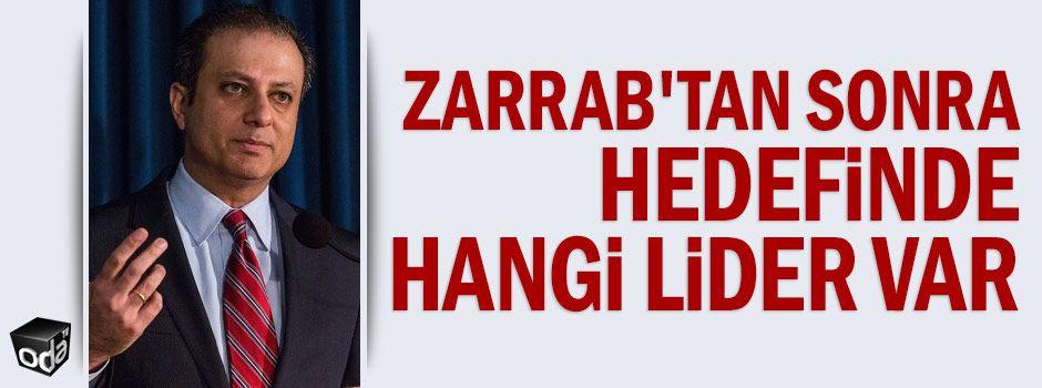 Zarrab'tan sonra hedefinde hangi lider var