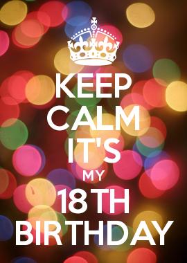 Keep Calm It S My 18th Birthday Calm Keep Calm Keep Calm Posters