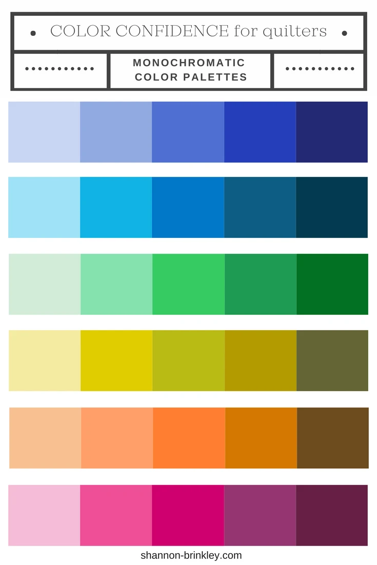 Color Confidence For Quilters Part 2 Monochromatic Color Palettes Monochromatic Color Scheme What Colors Go Together Color Schemes