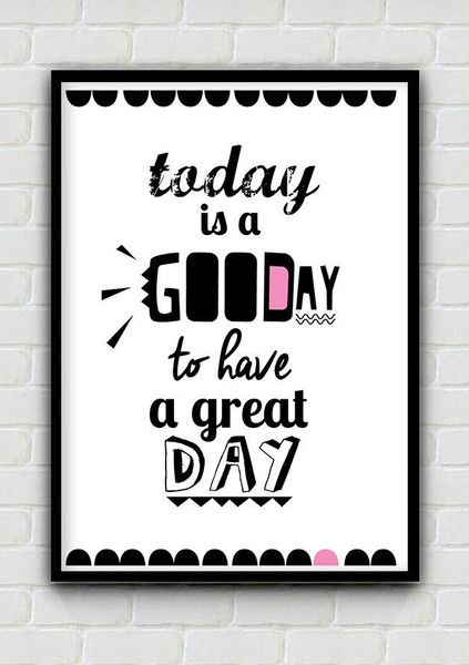 Today is good day to have a great day A2 (420 x 59 - mySIMPLEart - Ozdoby na ścianę