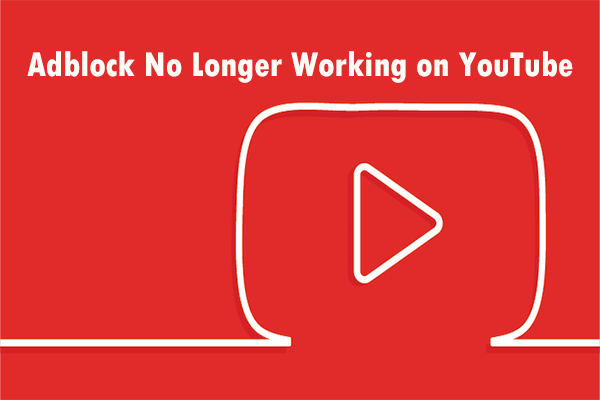 Fix AdBlock No Longer Working on YouTube 4 Workable