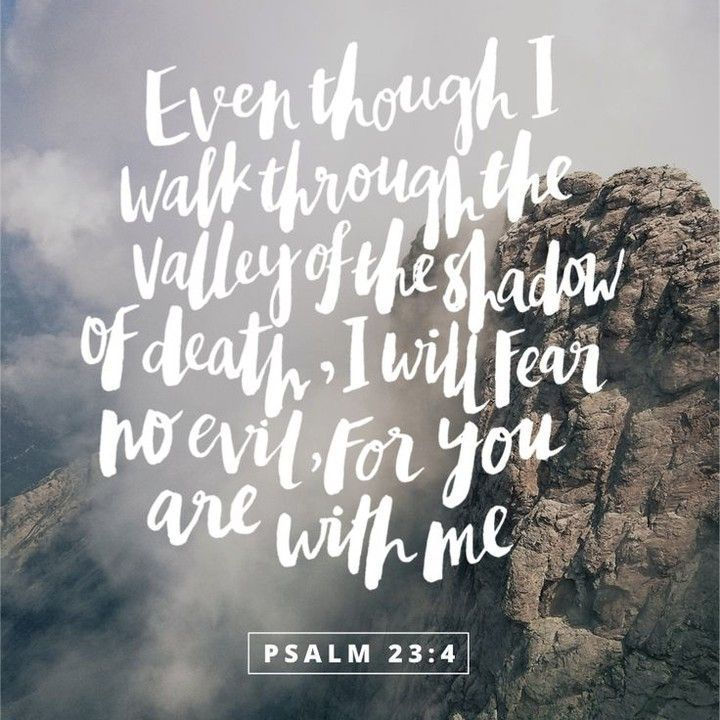 even though i walk through the darkest valley i will fear no evil for you are with me psalm. Black Bedroom Furniture Sets. Home Design Ideas