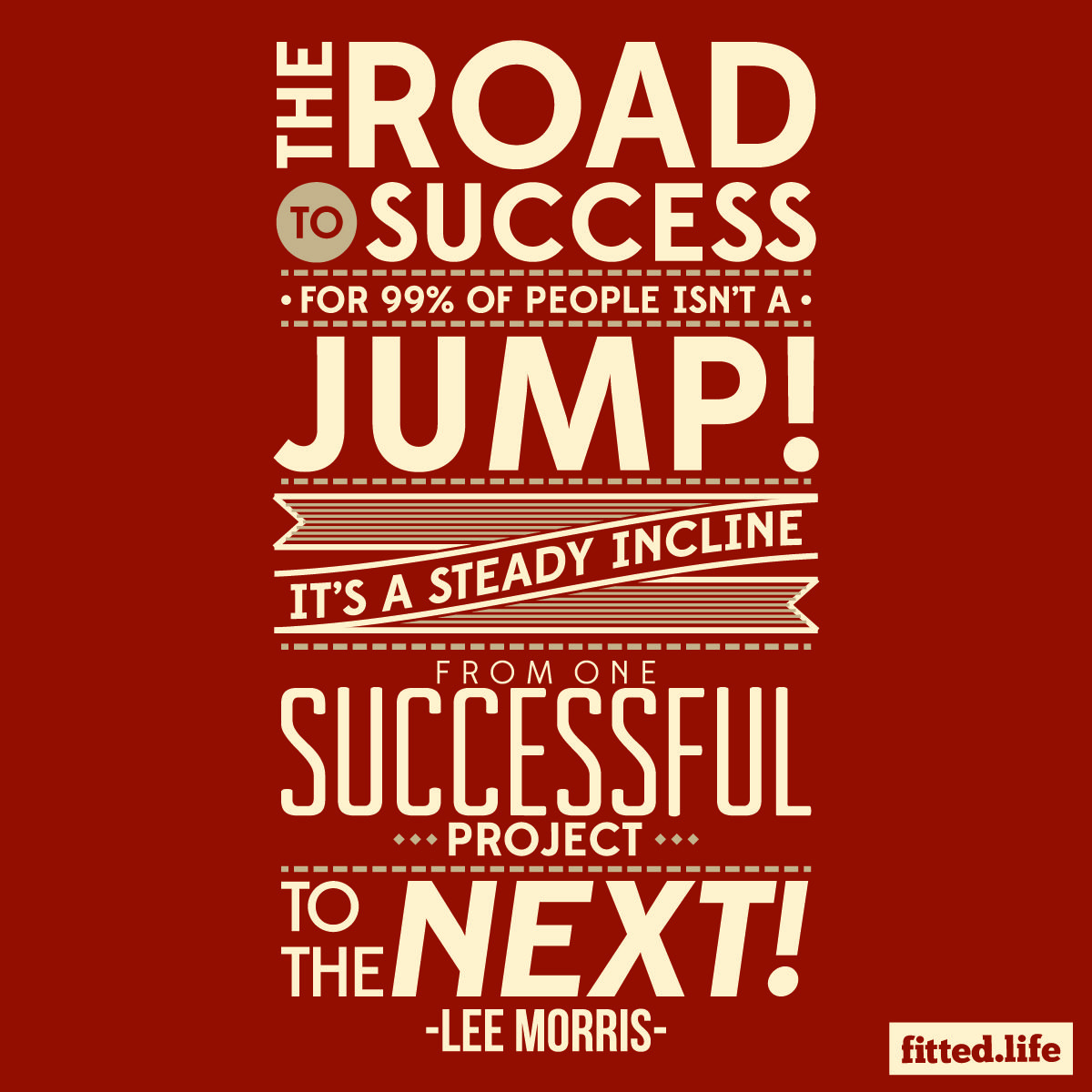 Road To Success Quotes The Road To Success For 99% Of People Isn't A Jump It's A Steady