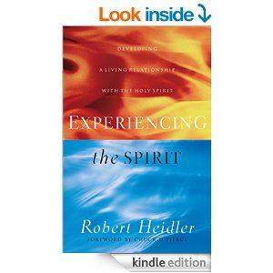 Experiencing the Spirit: Developing a Living Relationship with The Holy Spirit - Kindle edition by Robert Heidler, Chuck Pierce. Religion & Spirituality Kindle eBooks @ Amazon.com.