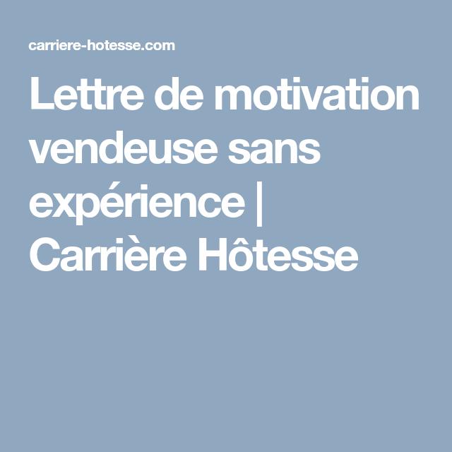 Lettre De Motivation Vendeuse Sans Expérience Carrière