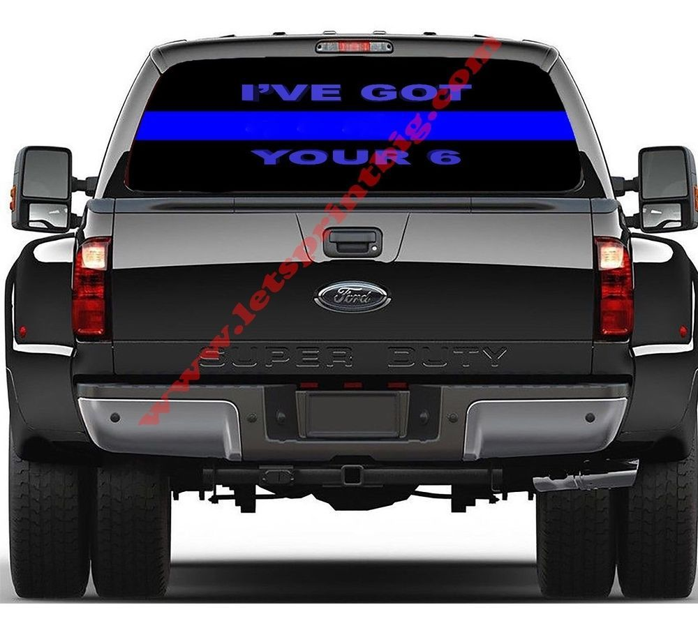 Ive Got Your  Thin Blue Line Rear Window Wrap Decal Sticker Full - Chevy rear window decals trucks