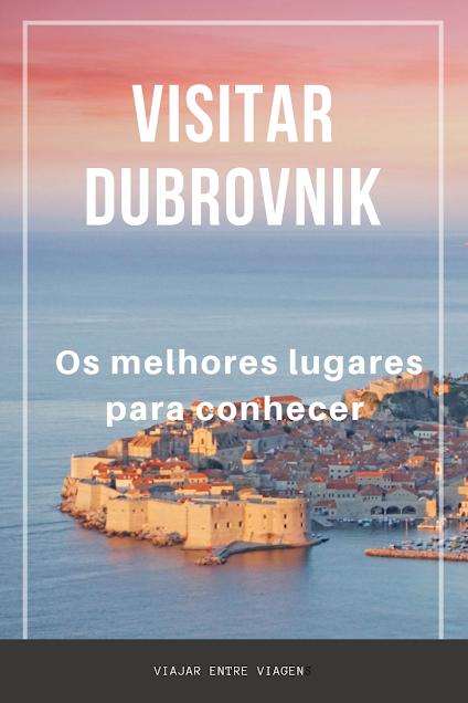 Visitar DUBROVNIK, a pérola do Adriático – Lugares que não pode perder