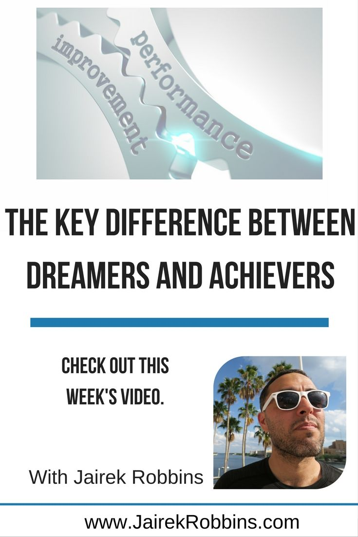 The Key Difference Between Dreamers And Achievers What Is Your
