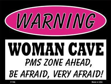 Photo of Woman Cave PMS Zone Ahead Metal Parking Sign